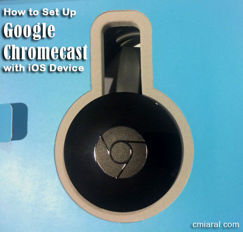 How to Set Up Google Chromecast