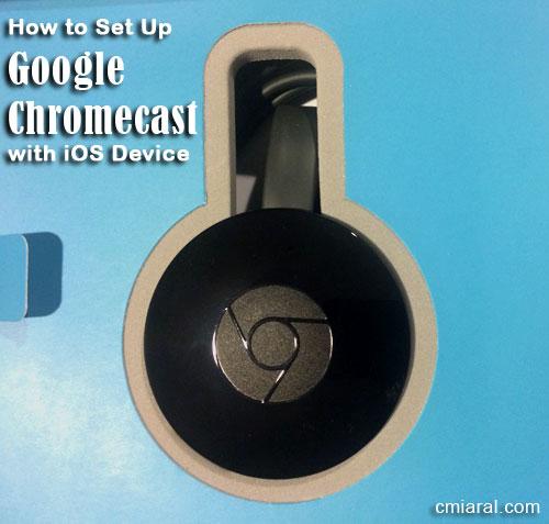 How to Set Up Google Chromecast